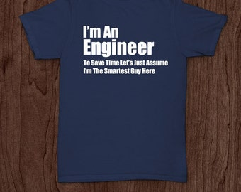 Engineers are the smartest funny t-shirt tee shirt tshirt Christmas father father's day engineer engineering science math physics mens cool
