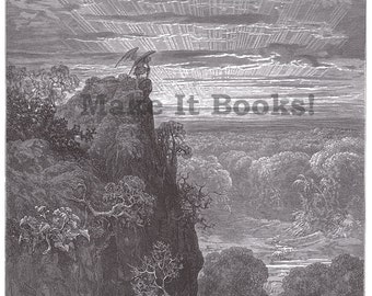 """Gustave Dore - """"Now to the ascent of that steep savage hill Satan hath journeyd on pensive and slow"""" - Paradise Lost"""