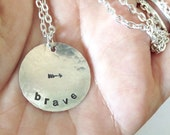 brave - Custom Hand Stamped Hammered Silver Necklace with arrow