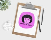 feminist quote print - don't tell me to smile - illustrated print - feminist art - two size options