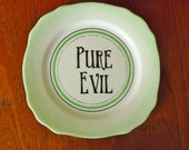 Pure Evil hand painted vintage bone china plate with hanger recycled humor display art