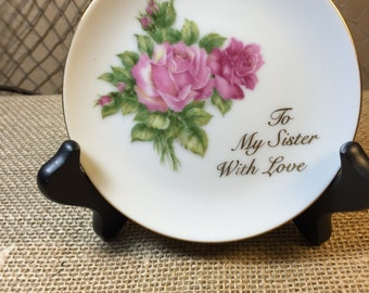 """Vintage 4 inch Plate Celebrating a Sister Roses 'To My Sister With Love"""""""