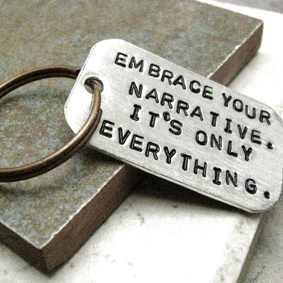 Embrace Your Narrative Keychain, Custom quote keychain, optional initial disc available, love yourself, embrace your journey
