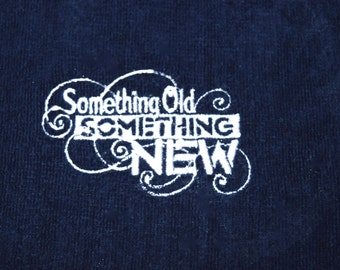 Ready to Ship Fingertip Towel Embroidery with Bride's Quote - Something New Something Blue - Ready to Ship