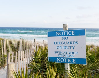 No Lifeguard On Duty Sign, Swim At Your Own Risk, Beach Photograph, Seaside Florida Photo, Blue Green White Art, Beach House Wall Decor