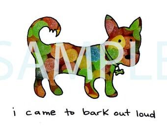 "dog print ""i came to bark out loud"" 8.5"" x 11"""