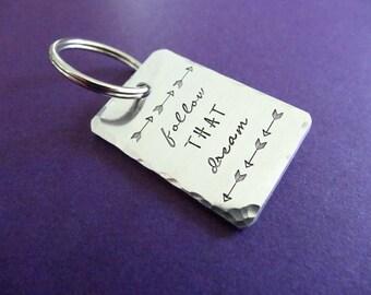 Follow That Dream Keychain - Arrow Keychain - Motivational Keychain