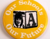 Vintage Button Our Schools Our Future Education Pinback Button Teachers and Students