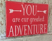 You are our greatest adventure - rustic red and light blue nursery children decor sign