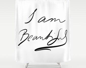 I Am Beautiful Shower Curtain, Black White Bathroom, Modern Home Decor, Dreamy, Text Shower Curtain, Handwritten Shower Curtain, Self-esteem
