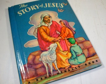 Vintage Childrens Book, The Story of Jesus, Christianity, Religous, Child, Biblical, Rand McNally, Mid Century, Blue, , 1949  (341-10)