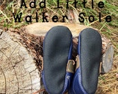 ADD//little walker//Very Thin Waterproof Sole to Shoes or Moccs or Boots  Only 3-9m,6-12m,12-18m, 18-24m, 2-3yr, 4-5yr