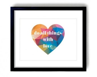 Do All Things With Love Print, Geometric Print, Multicoloured Print, Love Heart Print, Do What you Love Print