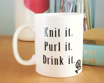 Funny Knitting Coffee Mug - Knit it. Purl it. Drink it.