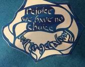 Papercut art - Rejoice rejoice we have no choice but to get along