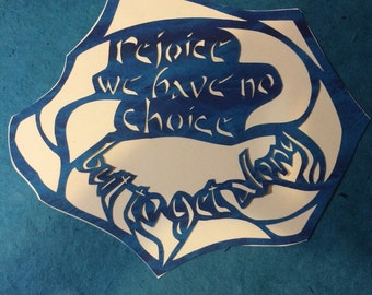 Papercut art - Rejoice rejoice we have no choice but to get along