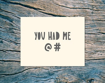 You Had Me @ # - A2 folded note card & envelope