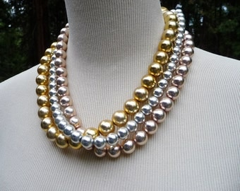 Three Strand Necklace, Chunky Faux Pearls Necklace - Gold, Silver, Champagne Colors
