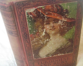 Vintage book, Mrs. L.T. Meade, shabby photo prop book, 'Turquoise and Ruby', old fashioned girls book, book for girls vintage girls book