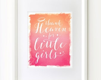 Thank Heaven for Little Girls Watercolor Print