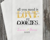 10PAK WEDDING Cookie Buffet Party Favor Bags / All You Need Is Love & Cookies /Pink Gold / Bridal Engagement / Personalized 3 Day Ship