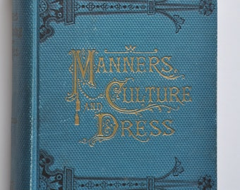 Antique Book 1893 Manners, Culture and Dress of the Best American Society