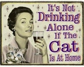 "Magnet, ""It's not drinking alone if the cat is at home"""