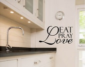 Eat Pray Love...Kitchen Wall Decal Removable Kitchen Sticker Lettering