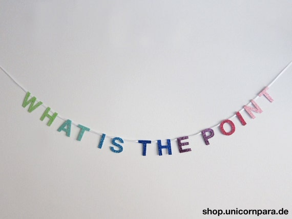 """Green/Blue/Purple/Pink Gradient """"What Is The Point"""" Mini Glitter Banner"""