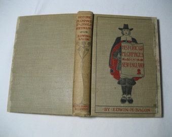 """first edition 1898 book """"Historical Pilgrimages in New England"""""""