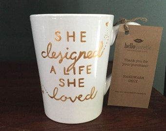 She Designed a Life She Loved Quote coffee cup