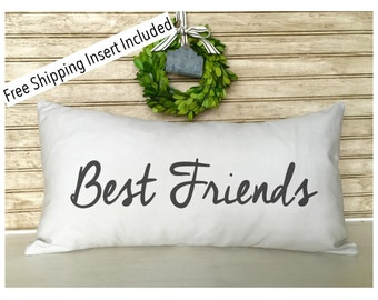 Best Friends | Custom Pillow | Friend Gift | Insert Included * FREE SHIPPING *