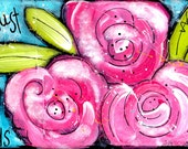 I Must Have Flowers painted on wood block 11x3.5 original acrylic whimsical flowers