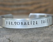 PERSONALIZE Bracelet Custom Hand Stamped Cuff Aluminum Made To Order Personalized 3 Sizes NEW 12g Metal Thicker Sturdier Names Dates Quote