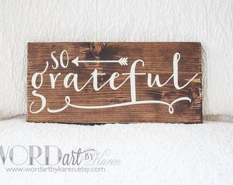 so grateful Wood Sign - Inspirational Wood Sign - Inspirational Saying - 5.5 x 12 Shelf Sitter Home Decor