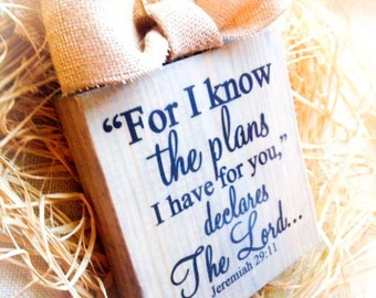 For I know the plans I have for you declares the Lord , Wood SIgn, Wood Block with Burlap Bow , Jeremiah 29:11