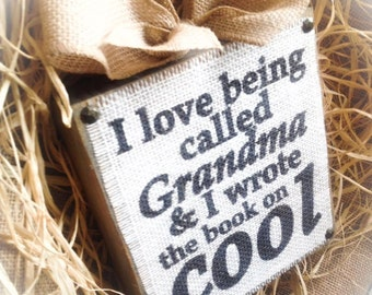 Cool Grandma Sign , Burlap SIgn , Mother's Day Gift , Burlap Sign , Wood Block , Plaque
