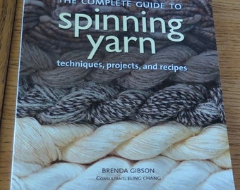 Book - Spinning Yarn - techniques - projects and recipes - Complete Guide to Spinning - Books