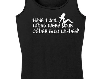 Here I Am What Were Your Other Two Wishes- Tank Top