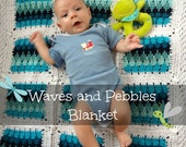 Waves and Pebbles Crochet Blanket PDF pattern,photo tutorial, crochet baby blanket, larksfoot crochet, icicle stitch, afghan, throw