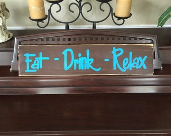 EAT DRINK RELAX Wooden Porch Deck Bar Summertime Sign Plaque Rustic Primitive Cottage Farmhouse Hand Painted Wooden U Pick Colors