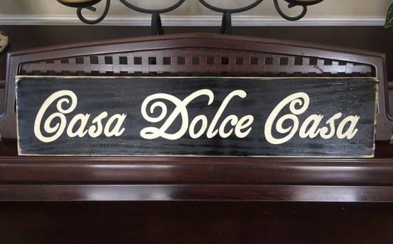Casa Dolce Casa Home Sweet Home in Italian Sign Plaque Hand Painted Wooden You Pick From 10+ Colors