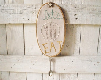 Embroidery hoop sign hand embroidered  lets eat vintage spoon oval canvas dining kitchen- free shipping US