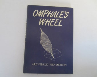 Poetry Book, Ompahle's Wheel by Archibald Henderson