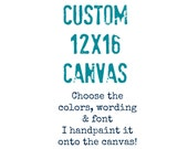 Personalized Art, Custom Painting, Custom Quotes, Custom Canvas Art, Custom Canvas Art, Custom 12x16 Canvas