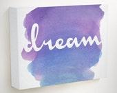 Dream Canvas, Dream Wall Art, Watercolor Canvas, Watercolor Wall Art, Dream Wall Decor, Bedroom Wall Art, Bedroom Wall Decor,Wall Decor
