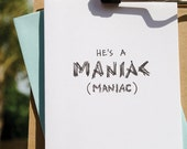 He's a Maniac Greeting Card