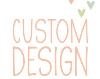 Completely Custom Design