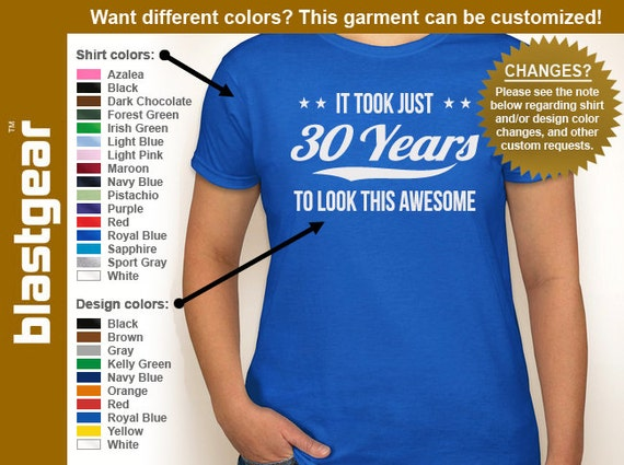It Took Just 30 Years To Look This Awesome funny 30th Birthday womens T-shirt — Any color/Any size - Adult S, M, L, XL, 2XL, 3XL