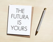 The Futura is yours, congrats, graduation card